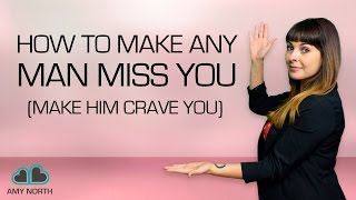 How to Make A Man Miss You (New!)