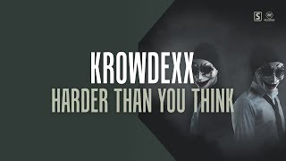 krowdexx harder than you think