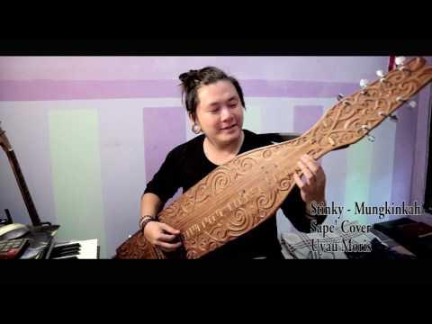 Cover Lagu Stinky - Mungkinkah [Sape' Cover] Uyau Moris Alat Musik Tradisional Dayak Kalimantan STAFABAND