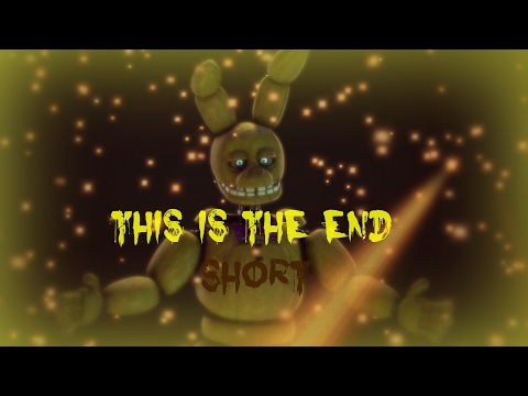 """This Is The End"" Short ""Remake"" of Maxie's Animation FNAF SFM"