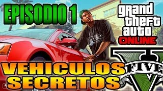 GTA V Online - Vehiculos Secretos, Ocultos y Raros - Ep 1 Coches Grand Theft Auto V (GTA 5)