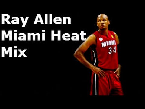Ray Allen Miami Heat Mix-Sky Full Of Stars