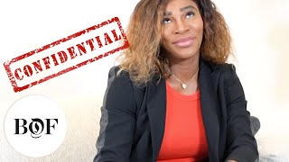 None of Your Business with Serena Williams    The Business of Fashion