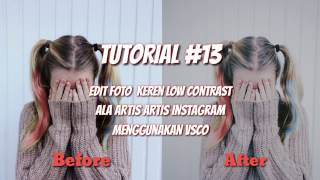 Video #13 Edit Foto Keren, Low Contrast Ala Artis Instagram | VSCO Efect download MP3, 3GP, MP4, WEBM, AVI, FLV Oktober 2017