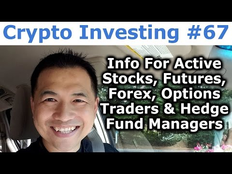 Crypto Investing #67 - For Active Stocks, Futures, Forex, Traders & Hedge Fund Managers - By Tai Zen