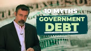 Top 10 Myths About Government Debt