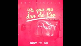 DJ SCUFF x DON MIGUELO - PA QUE ME DAN DE ESO HOUSE EDIT