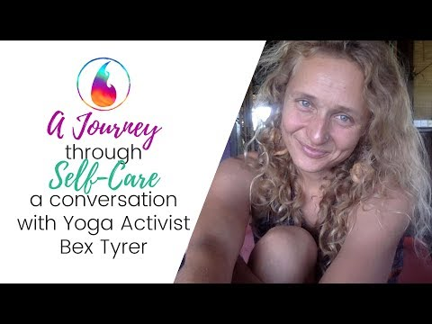 A JOURNEY THROUGH SELF-CARE || MY CONVERSATION WITH YOGINI BEX TYRER