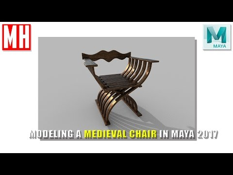 Maya tutorial : Modeling a Medieval Chair in Maya 2017