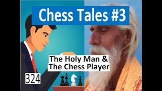 The Holy Man & The Chess Player!