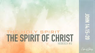 THE HOLY SPIRIT : THE SPIRIT OF CHRIST