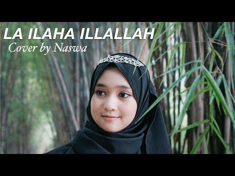 LA ILAHA ILLALLAH - Syekh Mishari Al Afasy ( Cover By Naswa )