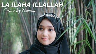 [6.49 MB] LA ILAHA ILLALLAH - Syekh Mishari Al Afasy ( Cover by Naswa )