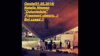 """Natalia Niemen """"Doloniedola""""-Opole 01.05.2015(Fragment)"""