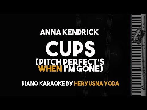 Anna Kendrick - Cups (Pitch Perfect's When I'm Gone) Piano Karaoke Version
