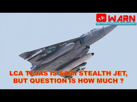 LCA TEJAS IS SEMI STEALTH JET, BUT QUESTION IS HOW MUCH ?