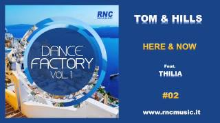 Various Artists - DANCE FACTORY VOL. 1 || TOM & HILLS - Here And Now (feat. Thilia) - #02