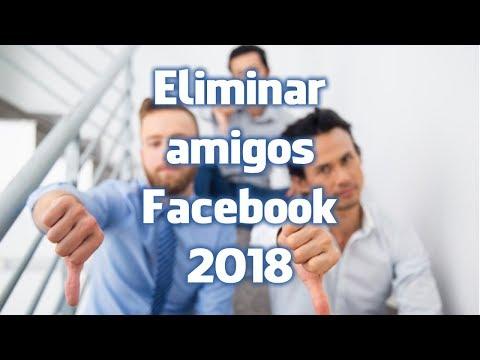 Eliminar amigos de facebook 2018