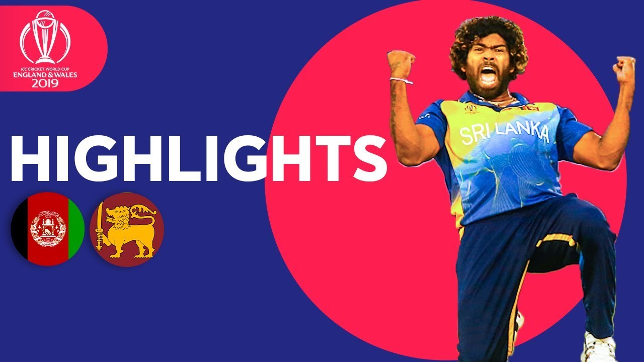 Afghanistan vs Sri Lanka | ICC Cricket World Cup 2019 - Match Highlights