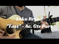 "Acoustic Guitar Part for  ""Fast"" by Luke Bryan video & mp3"