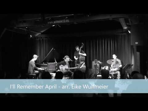 I'll Remember April -  Van Ruller / Wulfmeier / Gudenkauf / Schoenefeldt