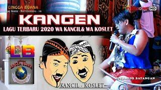 """Download lagu lagu terbaru 2020 """"KANGEN"""" Wa Kancil&Wa Koslet Samdiwara Lingga Buana"""