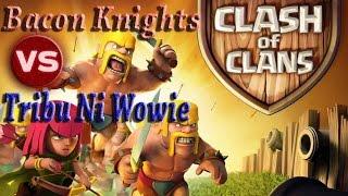 Clash of Clans || WAR || Bacon Knights Vs Tribu Ni Wowie