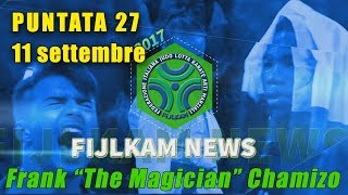FIJLKAM NEWS 27 - FRANK THE MAGICIAN CHAMIZO