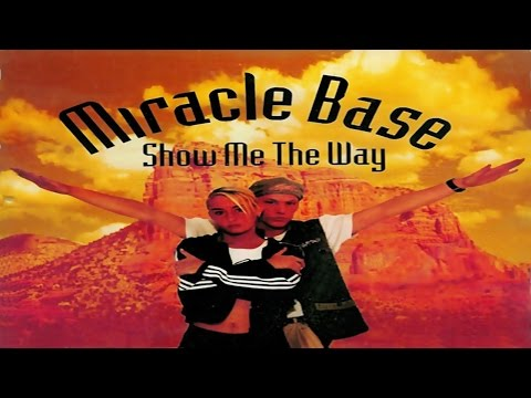 Miracle Base - Show Me The Way