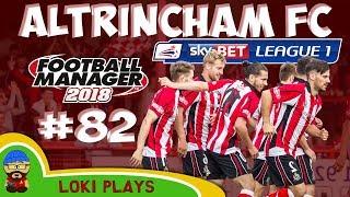FM18 - Altrincham FC - EP82 -  League 1 - Football Manager 2018