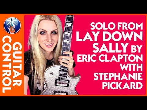 Solo from Lay down Sally by Eric Clapton with Stephanie Pickard   Guitar Control