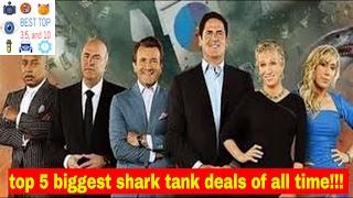Top 5 largest shark tank deals also shark tank flops that became successful 2017