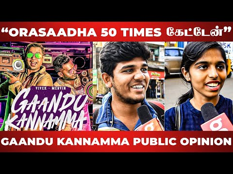 Orasaadha VS Gaandu Kannamma - Which Is Better? Public On Vivek Mervin