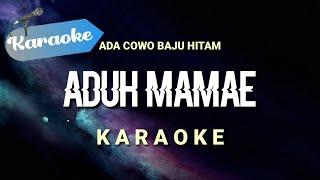 Download lagu [Karaoke] ADUH MAMAE - ada cowok baju hitam | (Karaoke)