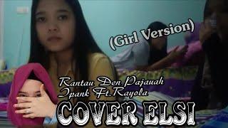 Rantau Den Pajauah Ipank Ft. Rayola (Cover) Elsi