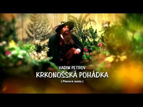 Vadim Petrov: Krkonošské pohádky (Pierre-k remix)