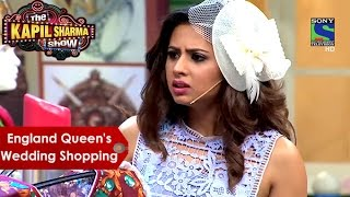 England Queen's Wedding Shopping | Sargun Mehta Special |  The Kapil Sharma Show