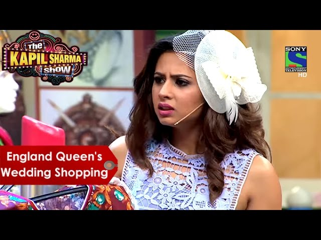 England Queen's Wedding Shopping | Sargun Mehta Special |  The Kapil Sharma Show #1