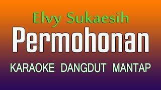 Download lagu PERMOHONAN - Elvy Sukaesih ( Karaoke No Vokal )