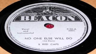 No One Else Will Do - 5 Red Caps (Beacon)