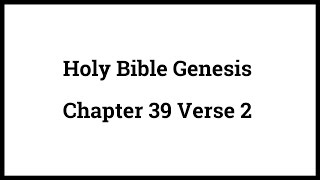 Holy Bible Genesis Chapter 39 Verse 2
