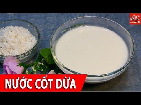 Cách làm nước cốt dừa ngon đặc sánh đơn giản dễ làm ngay tại nhà