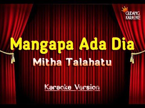 Mitha Talahatu Mangapa Ada Dia Karaoke