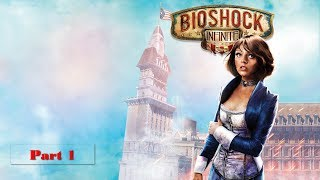 BioShock Infinite 4K 60FPS - Full Playthrough: Part 1 (No Commentary)
