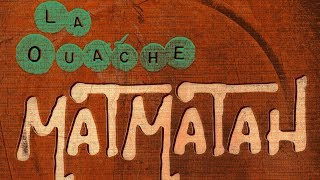 Matmatah - Anter-ouache / Ouache