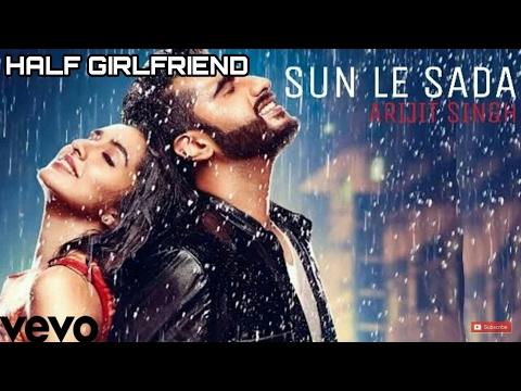 sun-le-sada-(full-video-song)-l-arijit-singh-l-half-girlfriend-songs-l-2017