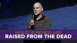 Cases of Healed Blindness and Raised from the Dead
