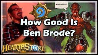 [Hearthstone] How Good Is Ben Brode?