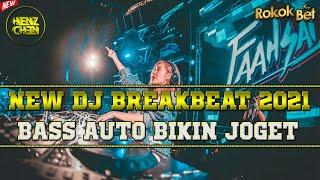 NEW DJ BREAKBEAT 2021 BASS AUTO BIKIN JOGET