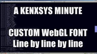 A Kenxsys Minute ▪ Custom WebGL Font by Michael Leonard